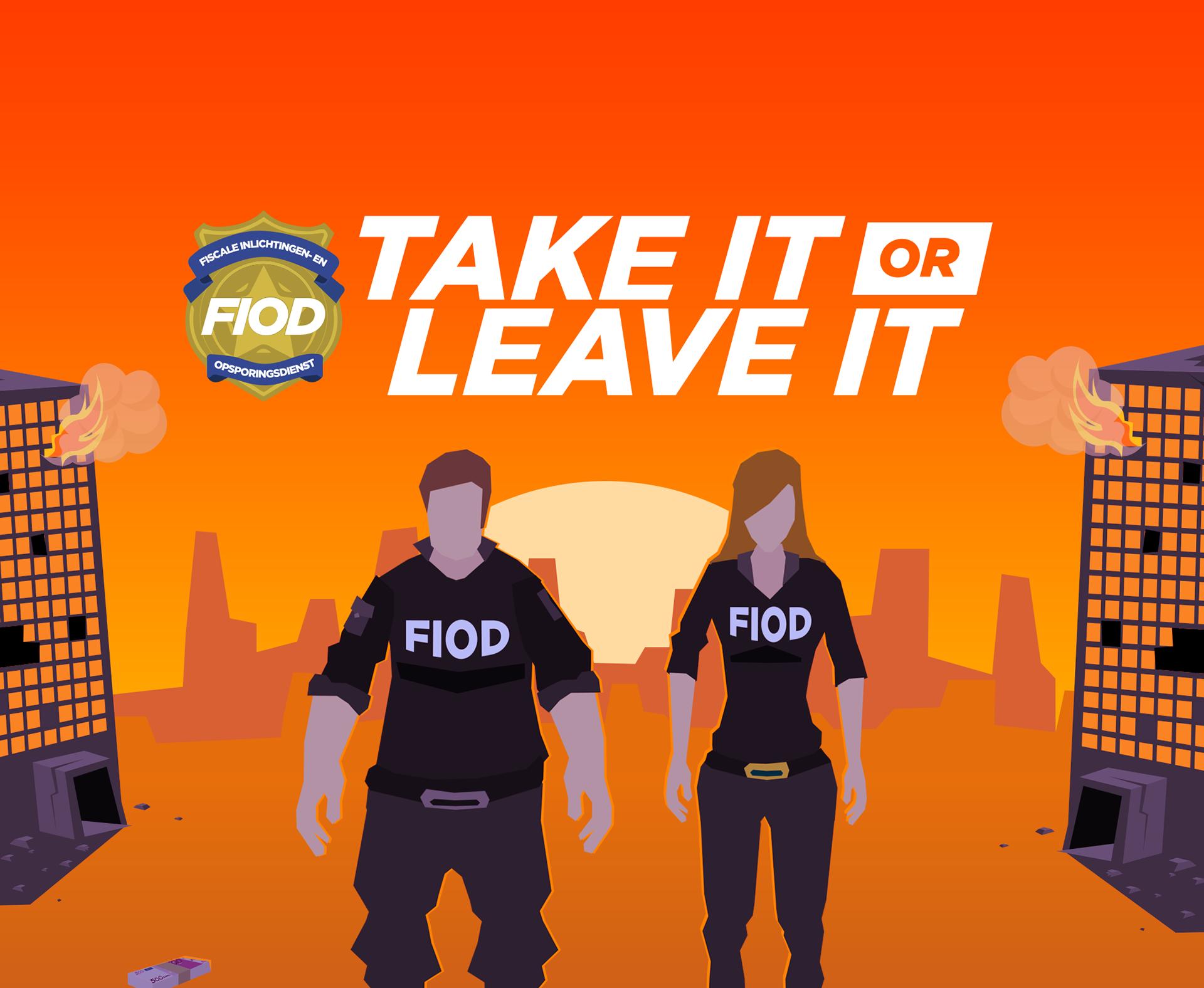 FIOD – Take it or Leave it